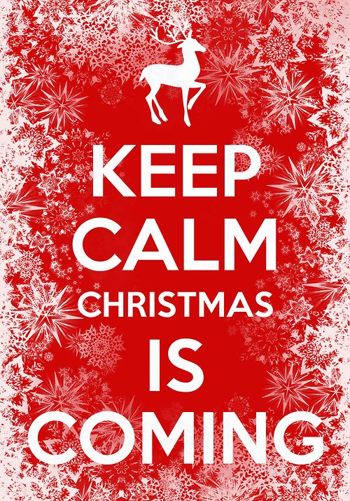 Stay Calm Christmas is Coming